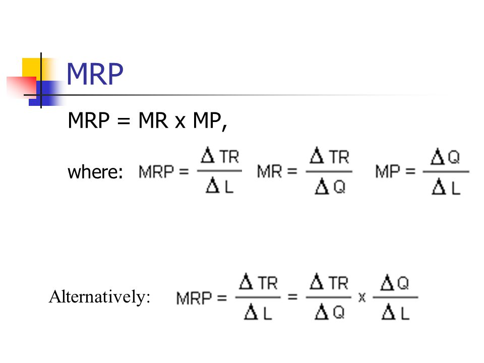 MRP MRP = MR x MP, where: Alternatively: