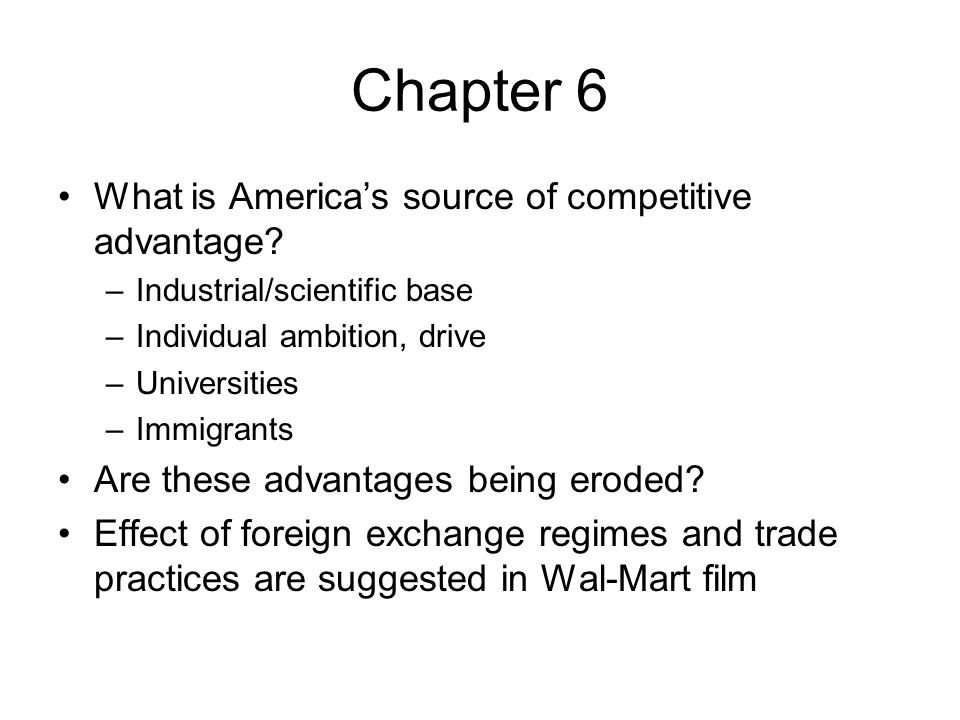 Chapter 6 What is America's source of competitive advantage.