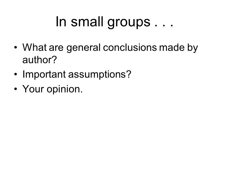In small groups... What are general conclusions made by author.
