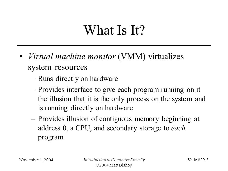 November 1, 2004Introduction to Computer Security ©2004 Matt Bishop Slide #29-3 What Is It.