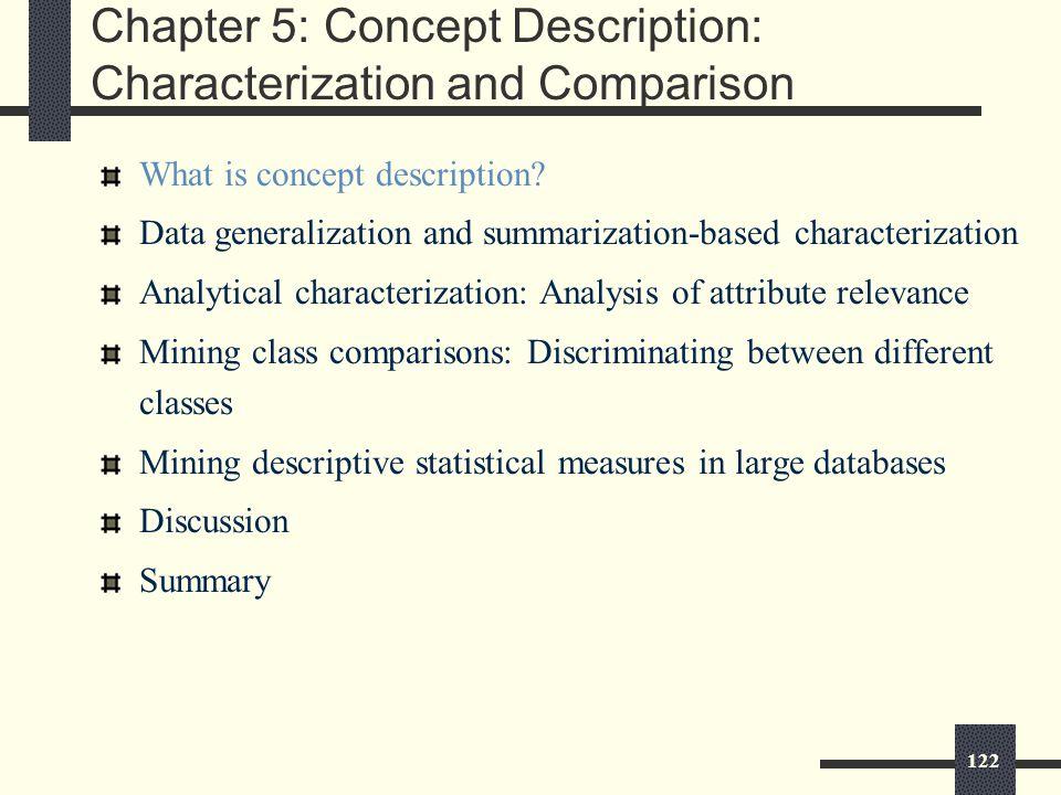 122 Chapter 5: Concept Description: Characterization and Comparison What is concept description.