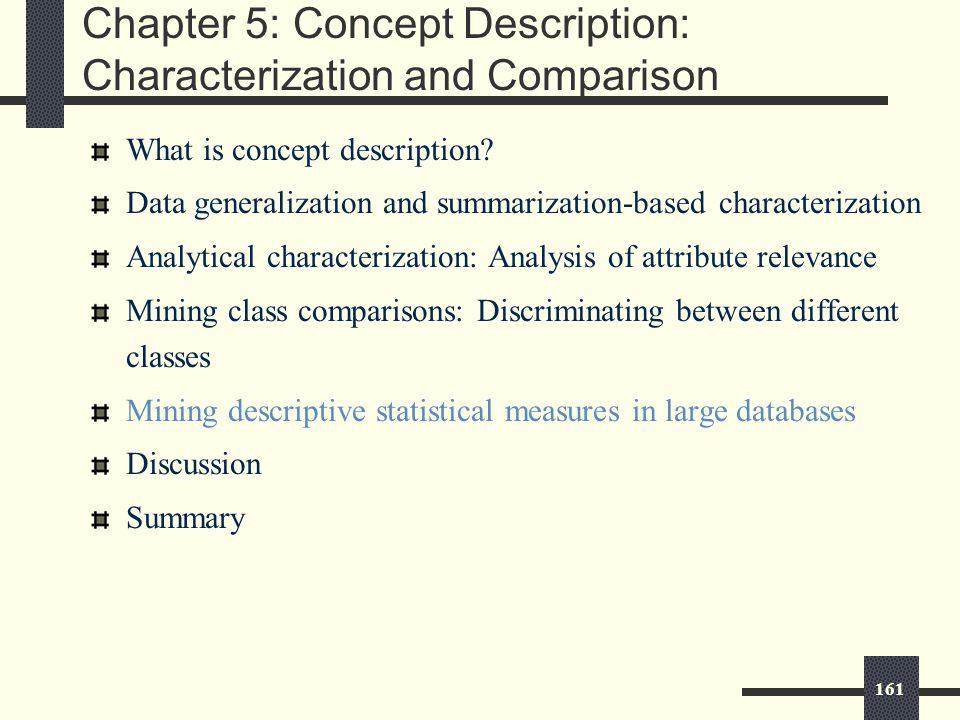 161 Chapter 5: Concept Description: Characterization and Comparison What is concept description.