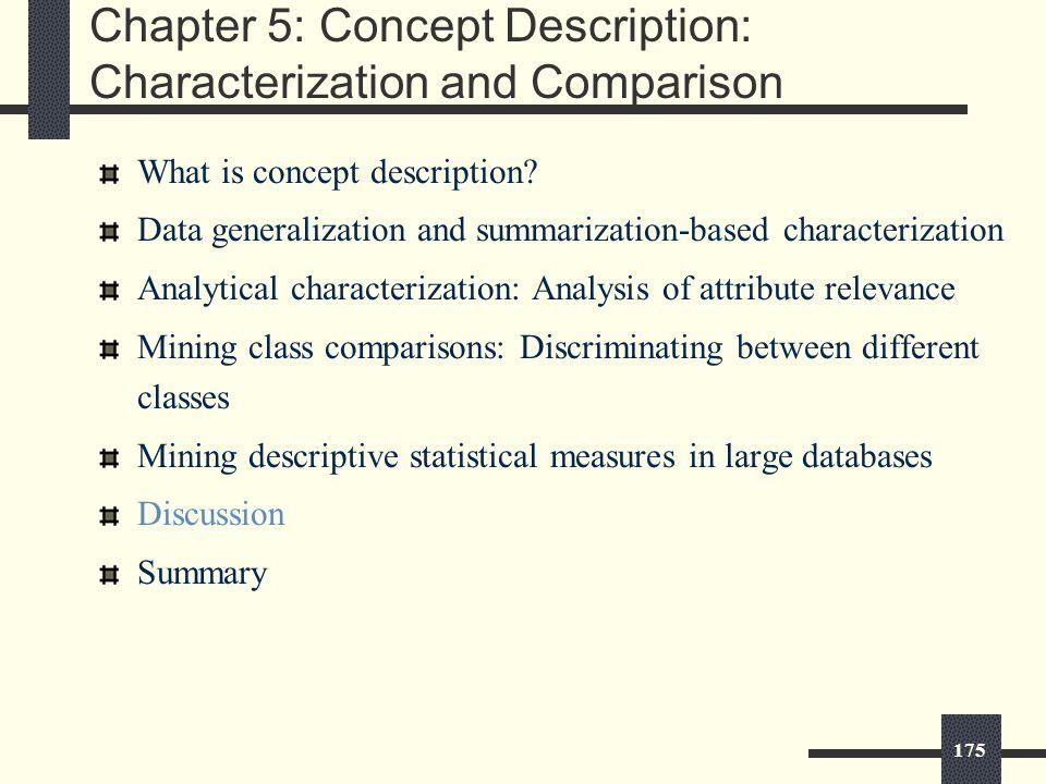 175 Chapter 5: Concept Description: Characterization and Comparison What is concept description.
