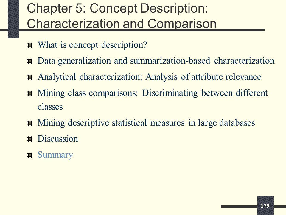 179 Chapter 5: Concept Description: Characterization and Comparison What is concept description.