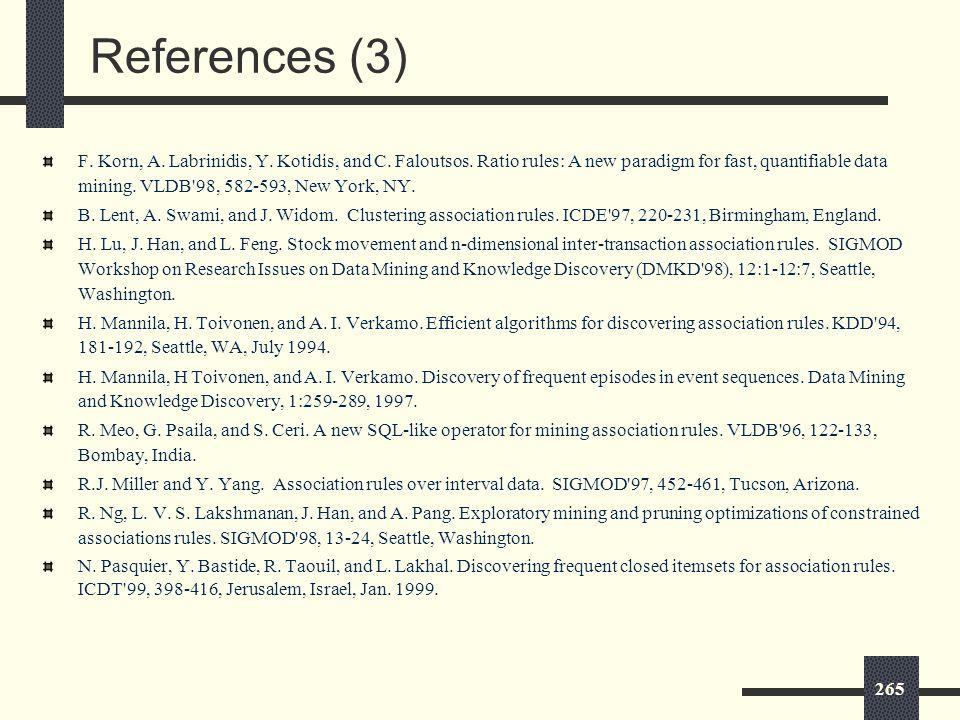 265 References (3) F. Korn, A. Labrinidis, Y. Kotidis, and C.