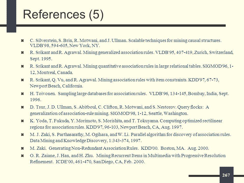 267 References (5) C. Silverstein, S. Brin, R. Motwani, and J.