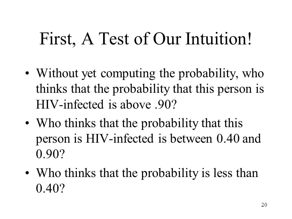 20 First, A Test of Our Intuition.