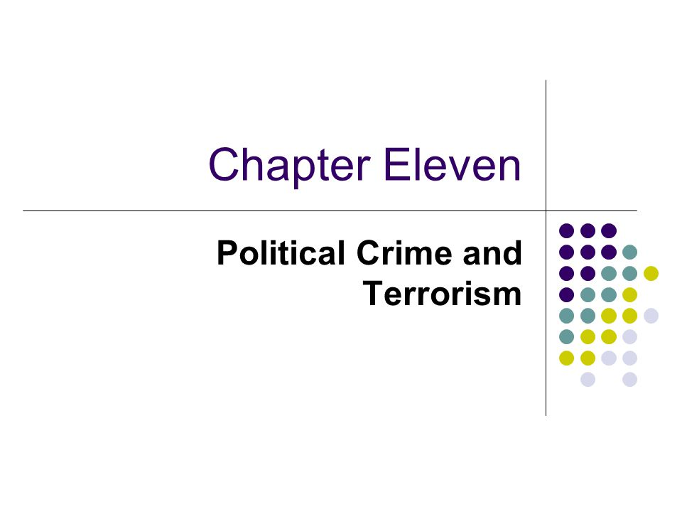 Chapter Eleven Political Crime and Terrorism