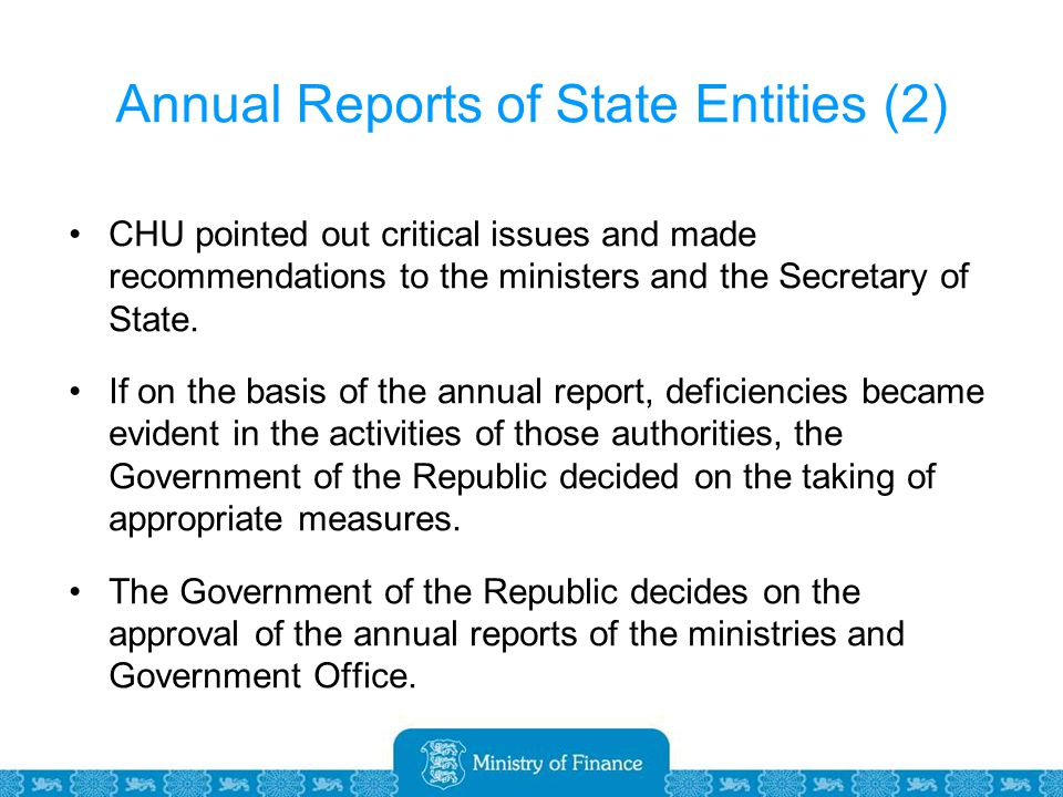 Annual Reports of State Entities (2) CHU pointed out critical issues and made recommendations to the ministers and the Secretary of State.