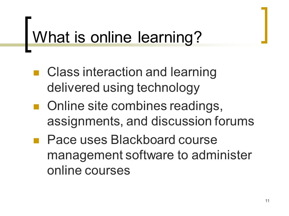 11 What is online learning.