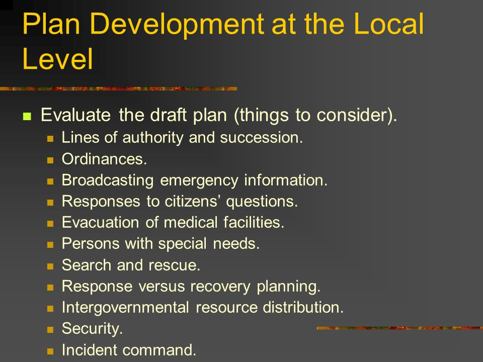 Plan Development at the Local Level Evaluate the draft plan (things to consider).