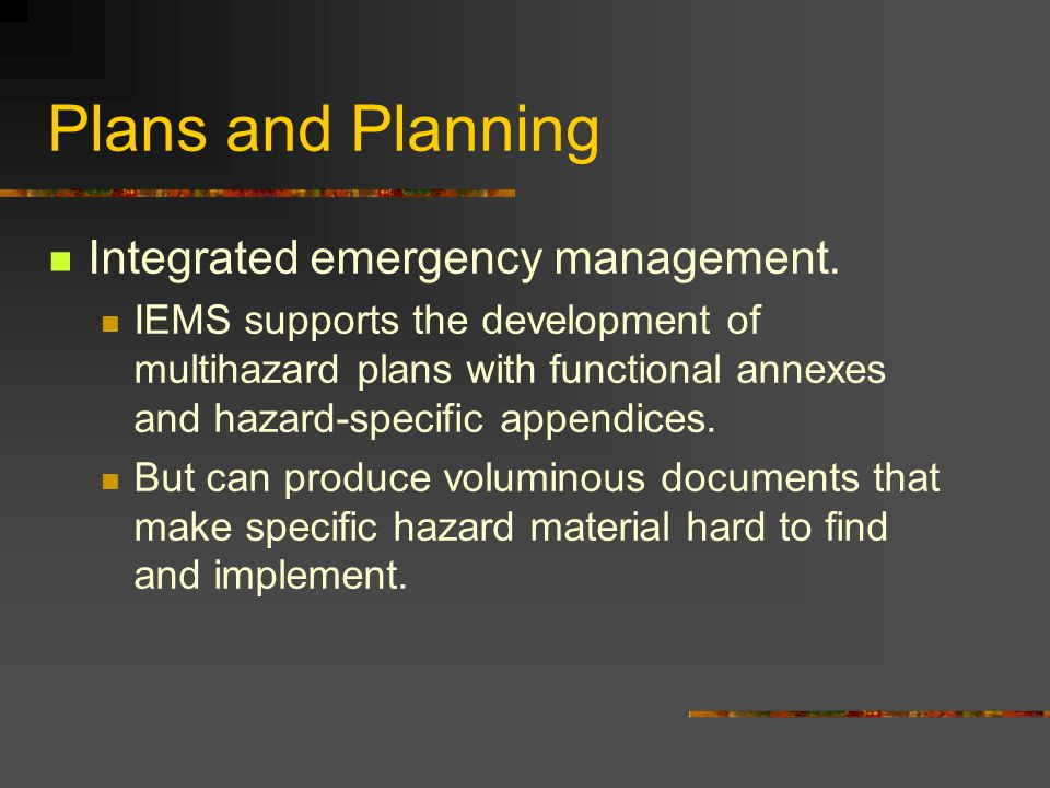 Plans and Planning Integrated emergency management.