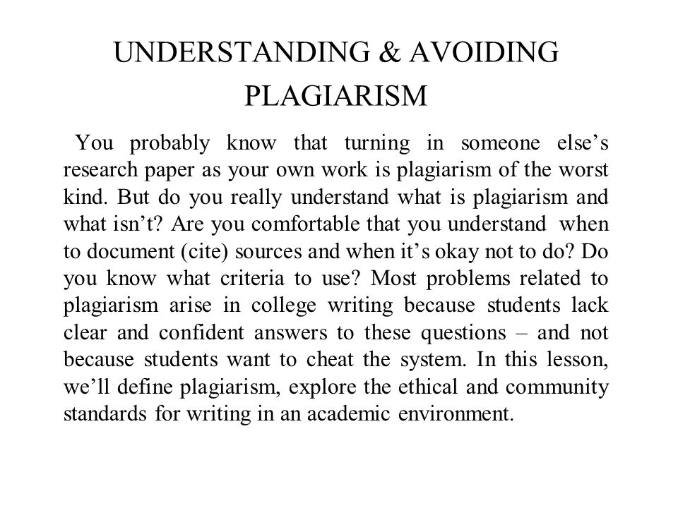UNDERSTANDING & AVOIDING PLAGIARISM You probably know that turning ...
