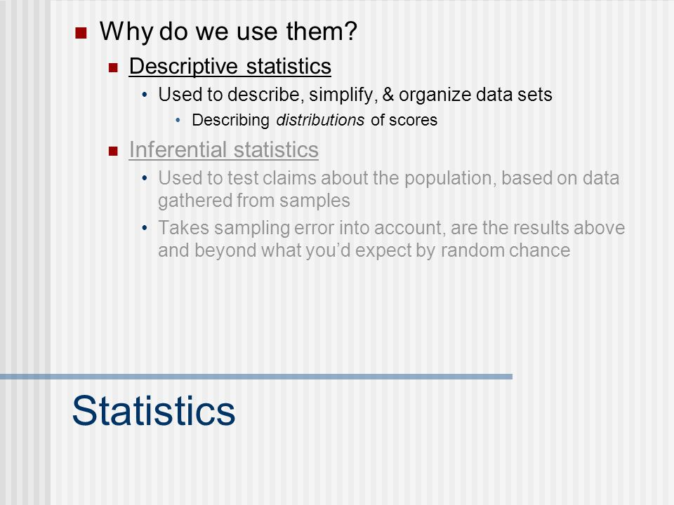 Statistics Why do we use them.