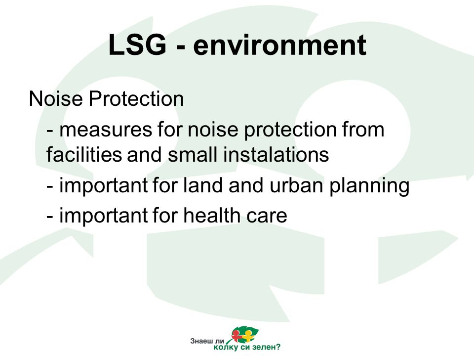 LSG - environment Noise Protection - measures for noise protection from facilities and small instalations - important for land and urban planning - important for health care