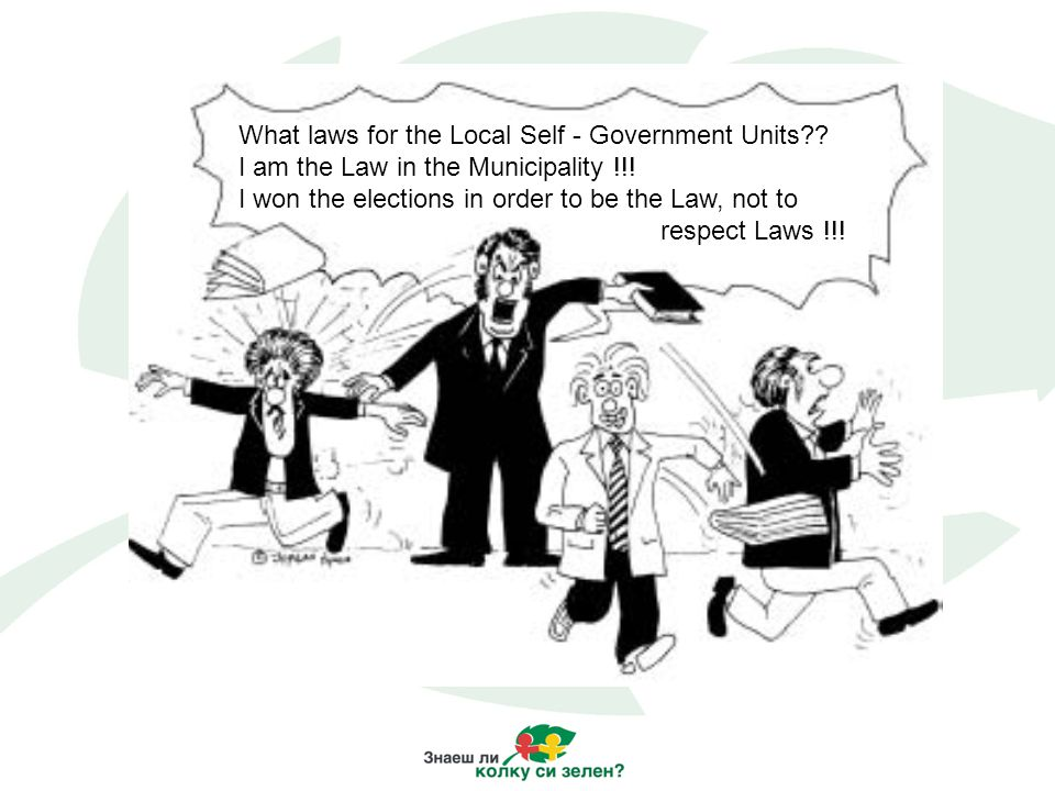 What laws for the Local Self - Government Units . I am the Law in the Municipality !!.