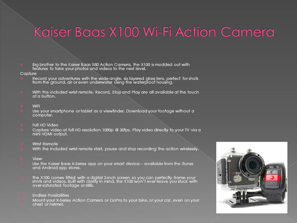  Big brother to the Kaiser Baas X80 Action Camera, the X100 is modded out with features to take your photos and videos to the next level.