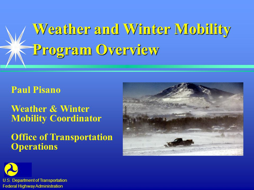 Weather and Winter Mobility Program Overview U.S.
