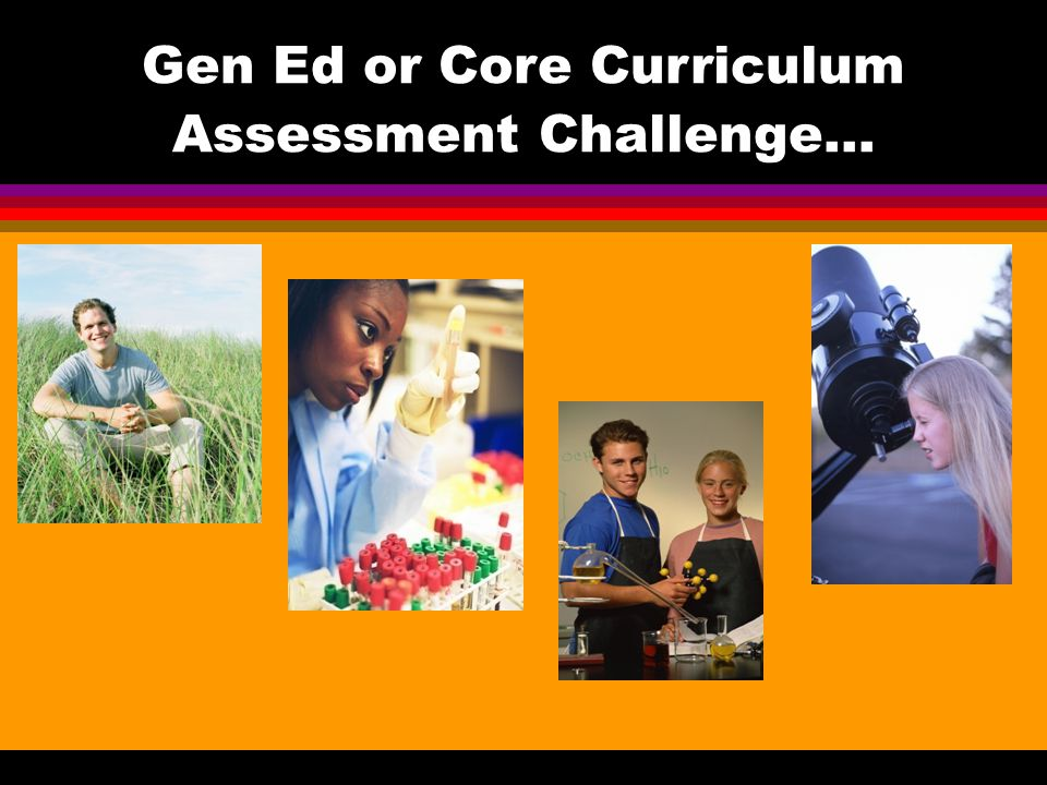 Gen Ed or Core Curriculum Assessment Challenge…