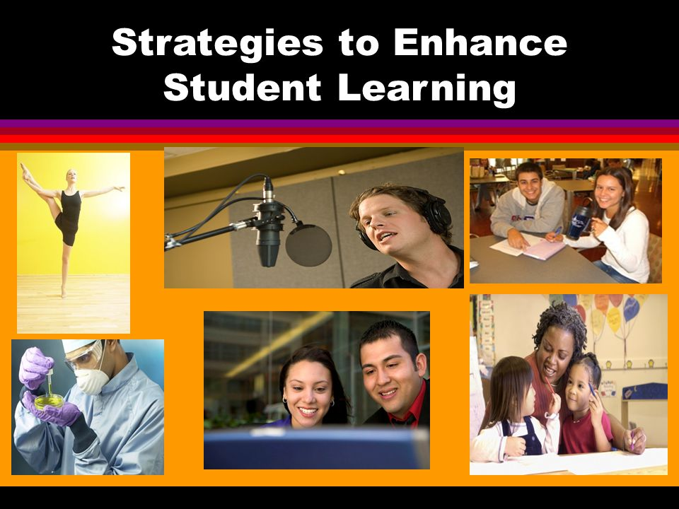 Strategies to Enhance Student Learning