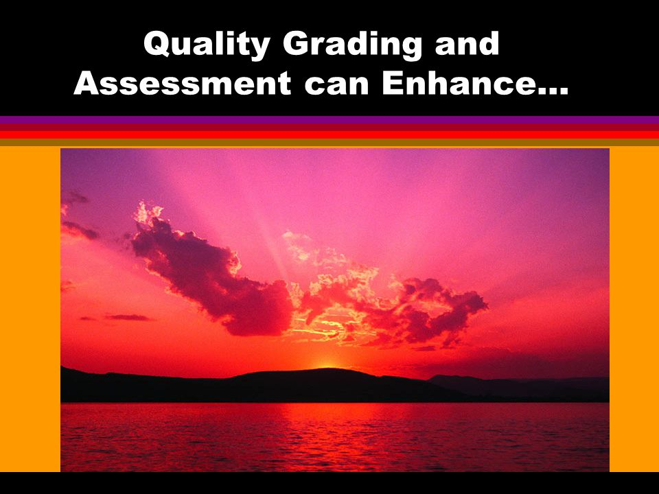 Quality Grading and Assessment can Enhance…
