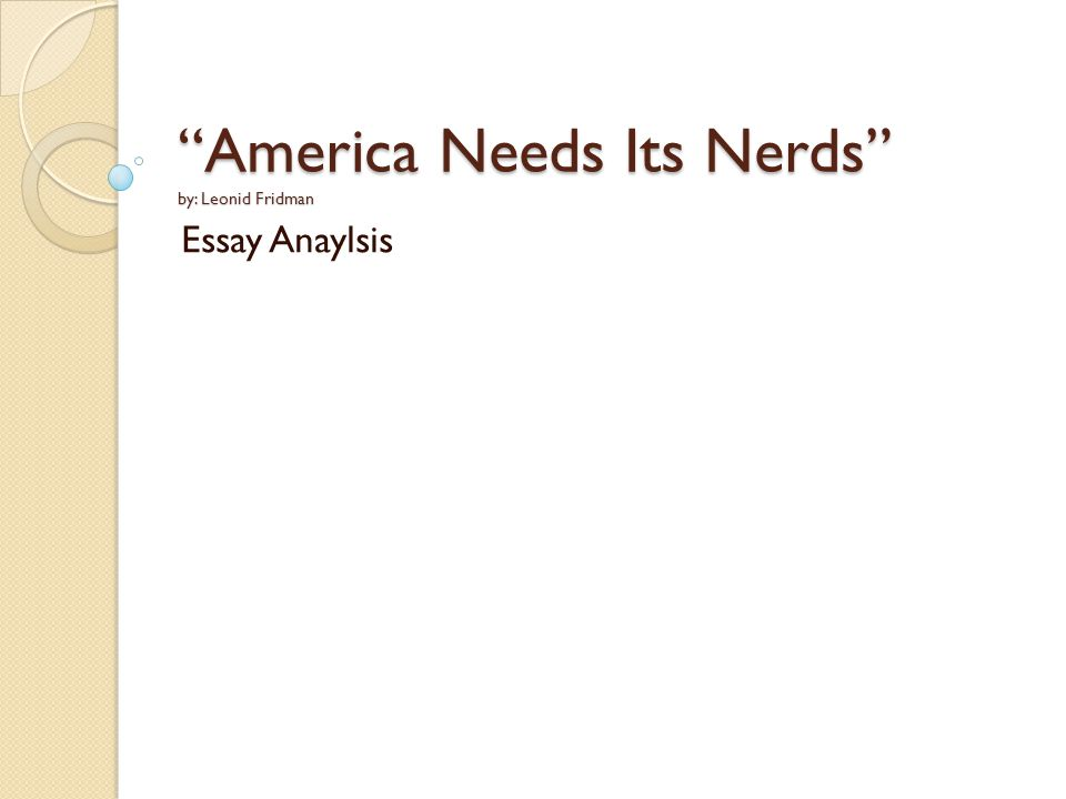 America needs its nerds ap essay