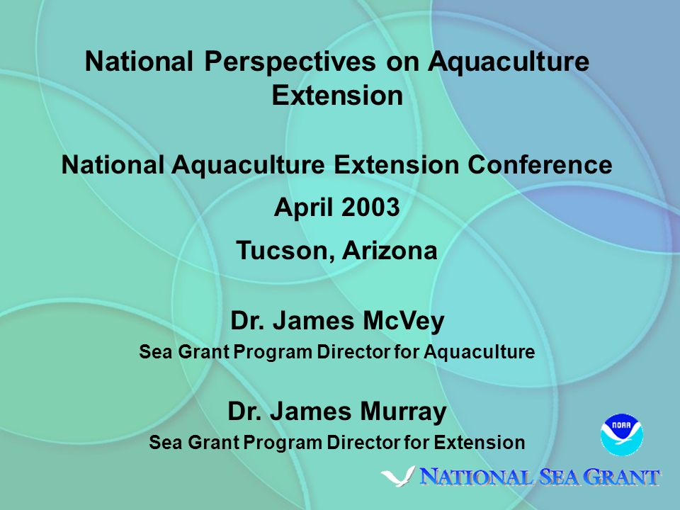 National Perspectives on Aquaculture Extension National Aquaculture Extension Conference April 2003 Tucson, Arizona Dr.