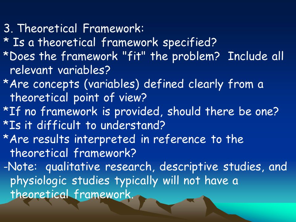 3. Theoretical Framework: * Is a theoretical framework specified.