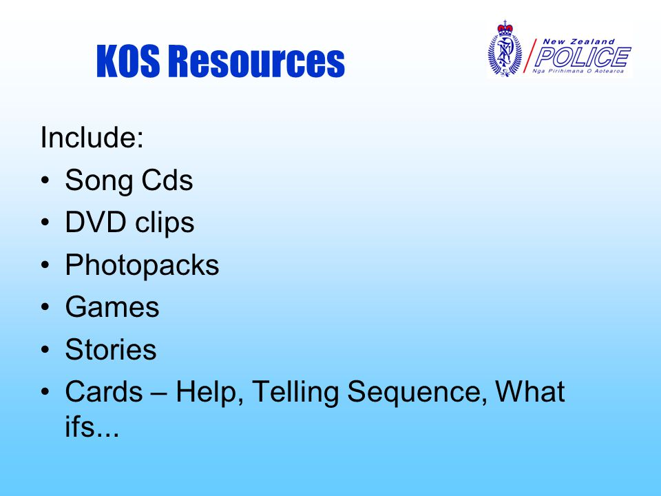 KOS Resources Include: Song Cds DVD clips Photopacks Games Stories Cards – Help, Telling Sequence, What ifs...