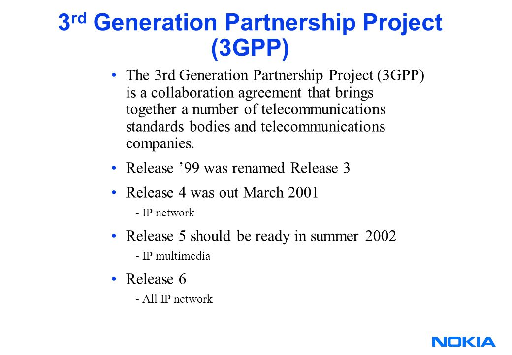 3 rd Generation Partnership Project (3GPP) The 3rd Generation Partnership Project (3GPP) is a collaboration agreement that brings together a number of telecommunications standards bodies and telecommunications companies.
