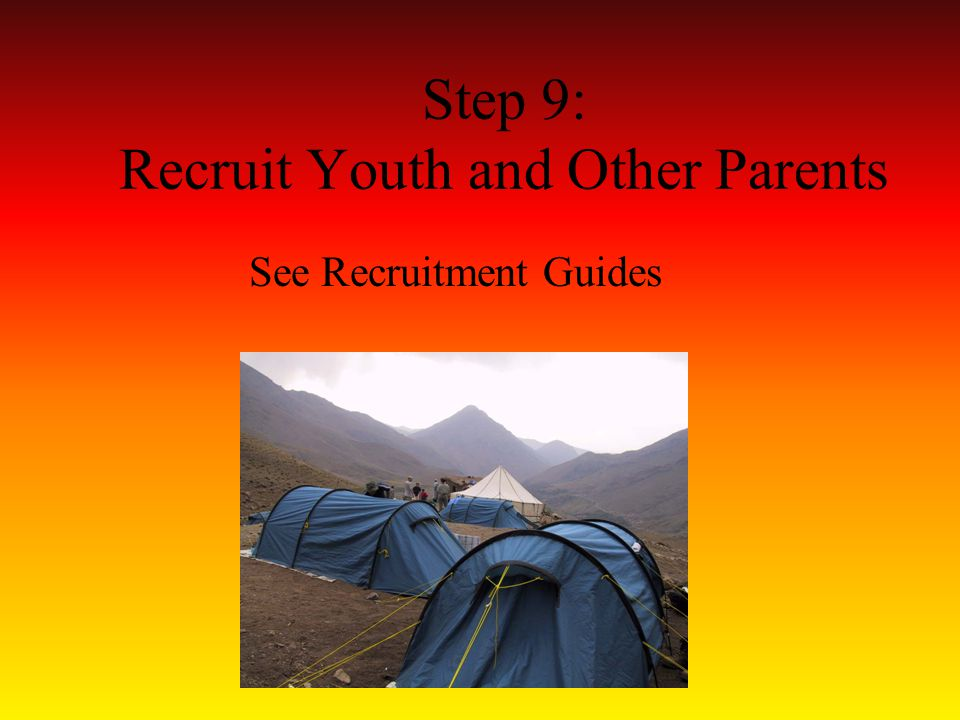 Step 9: Recruit Youth and Other Parents See Recruitment Guides
