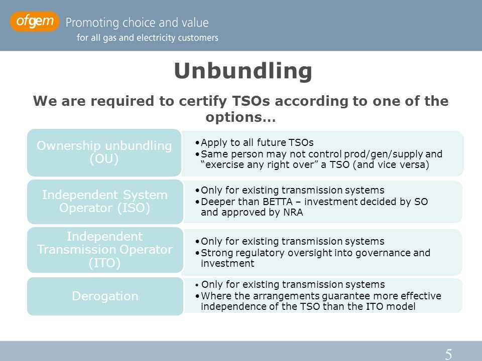 5 Unbundling We are required to certify TSOs according to one of the options…