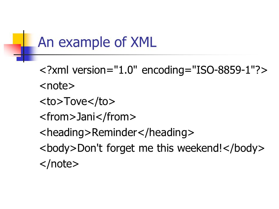 An example of XML Tove Jani Reminder Don t forget me this weekend!