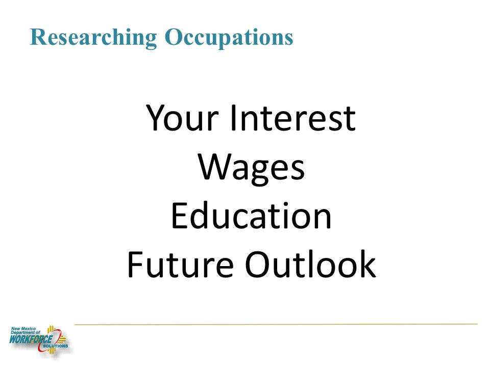 Researching Occupations Your Interest Wages Education Future Outlook