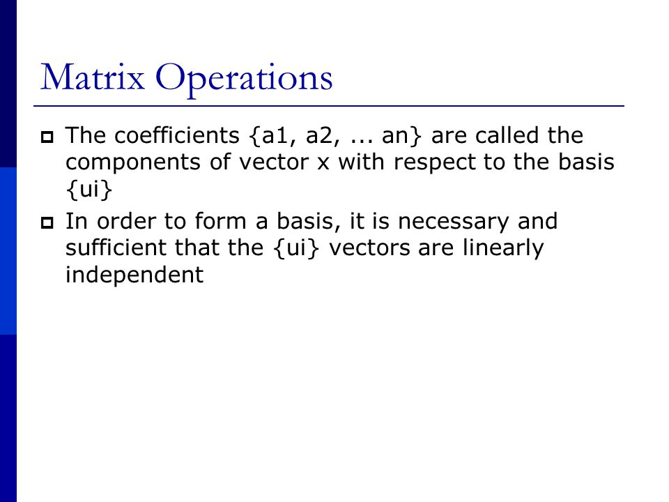 Matrix Operations  The coefficients {a1, a2,...