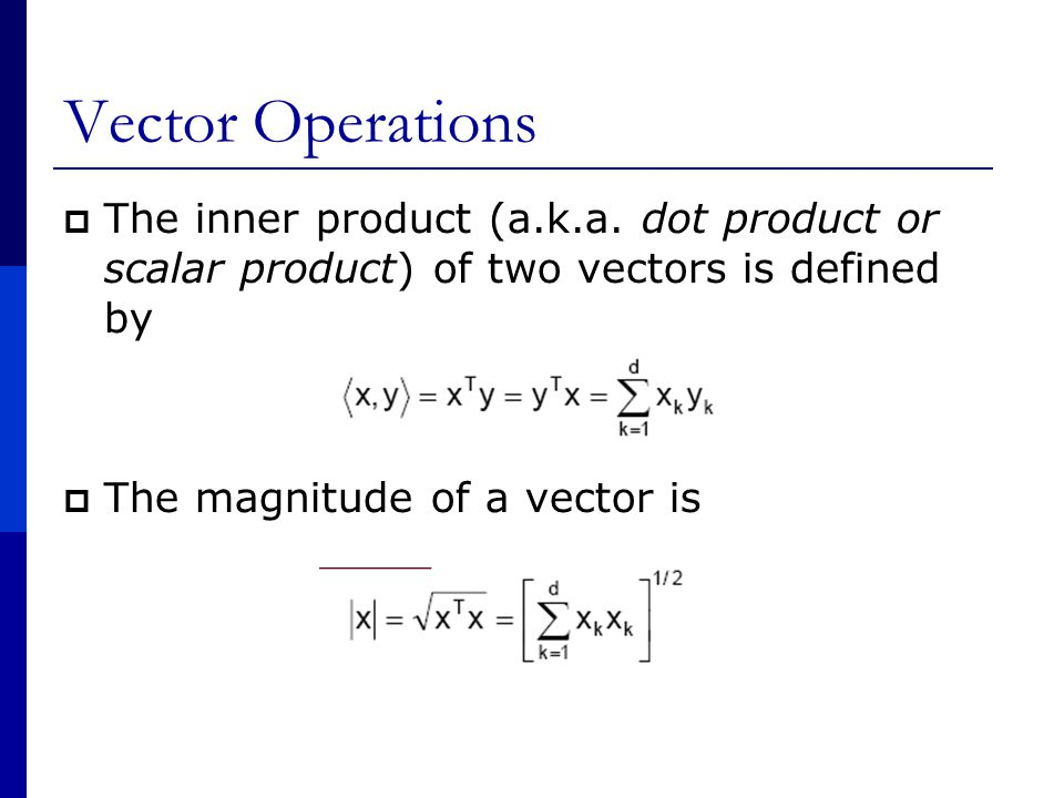 Vector Operations  The inner product (a.k.a.