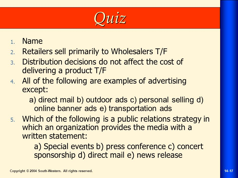 Copyright © 2004 South-Western. All rights reserved.14–17 Quiz 1.