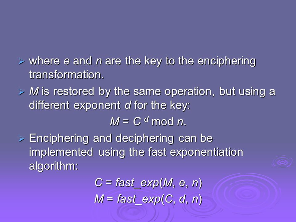  where e and n are the key to the enciphering transformation.