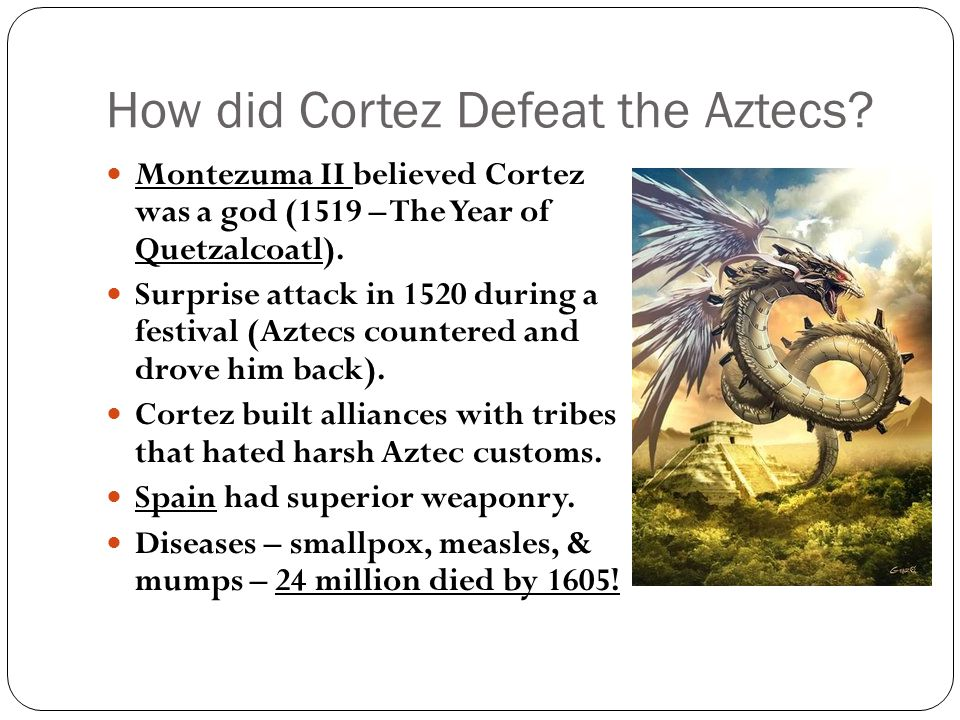 How did Cortez Defeat the Aztecs.