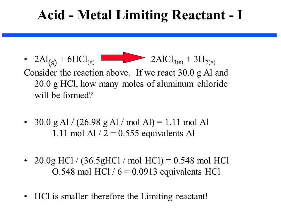 2Al (s) + 6HCl (g) 2AlCl 3(s) + 3H 2(g) Consider the reaction above.