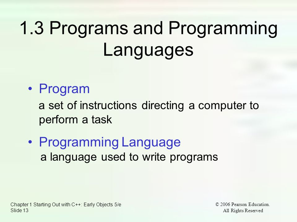 Chapter 1 Starting Out with C++: Early Objects 5/e Slide 13 © 2006 Pearson Education.