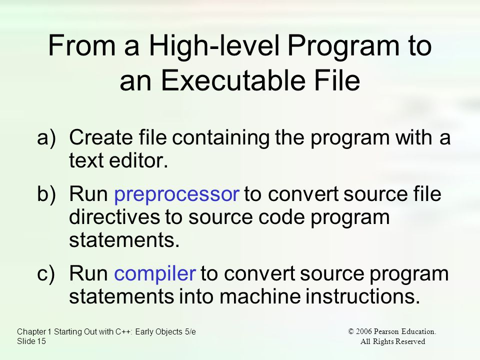 Chapter 1 Starting Out with C++: Early Objects 5/e Slide 15 © 2006 Pearson Education.