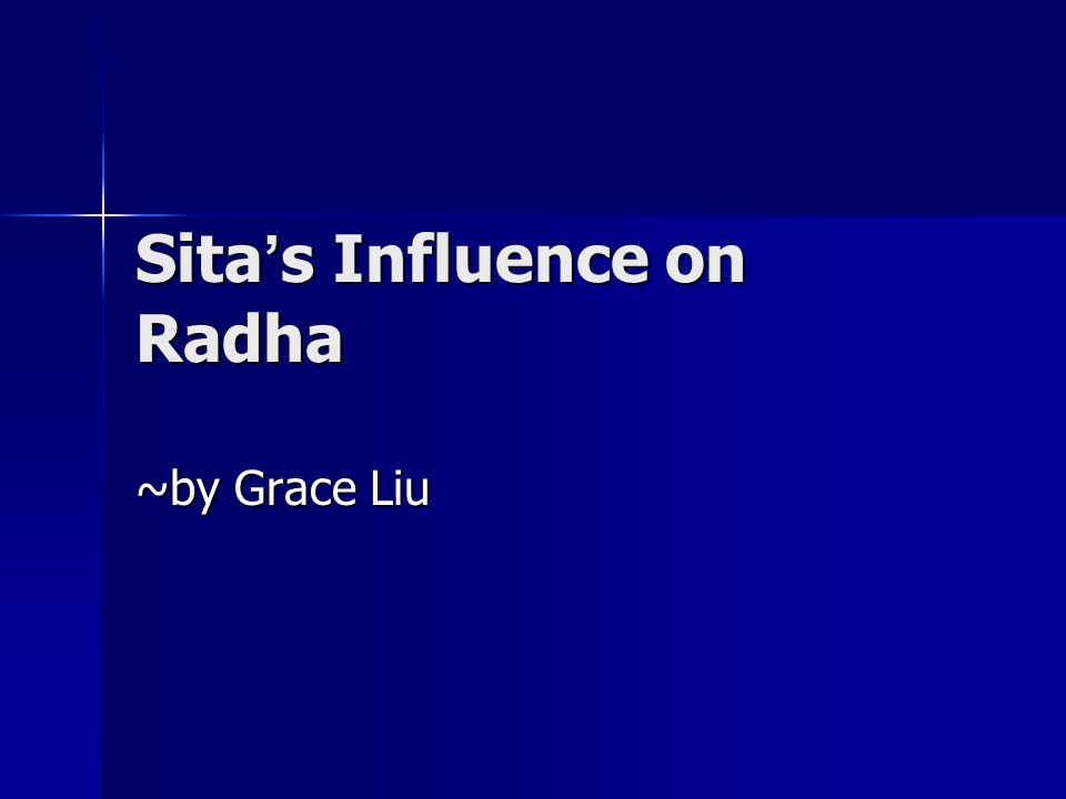 Sita ' s Influence on Radha ~by Grace Liu
