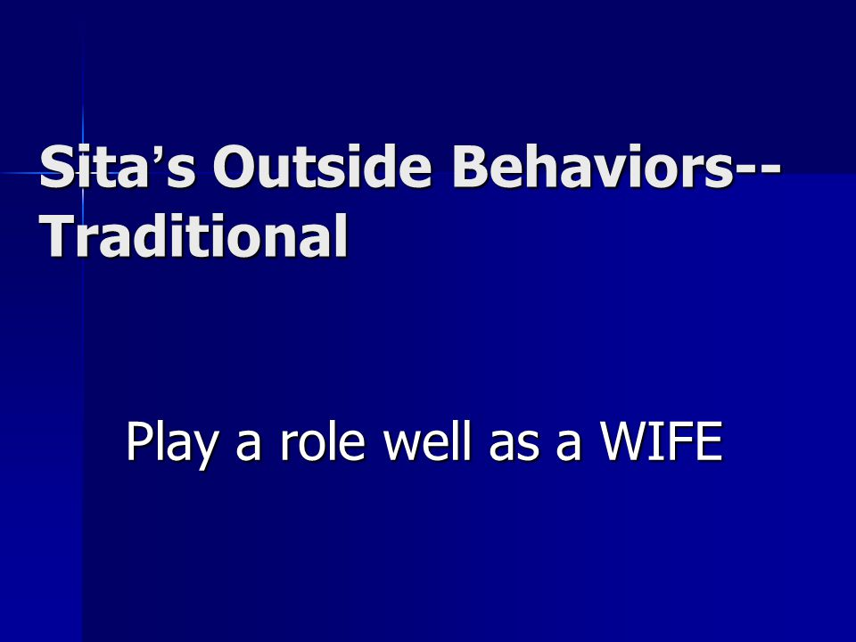 Sita ' s Outside Behaviors-- Traditional Play a role well as a WIFE