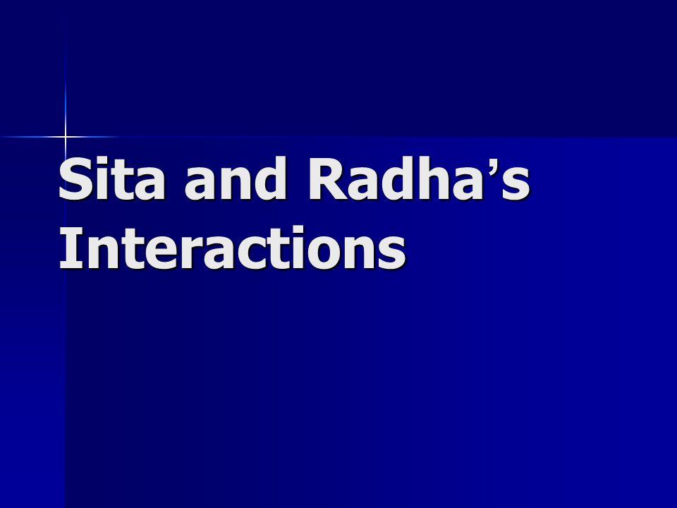 Sita and Radha ' s Interactions