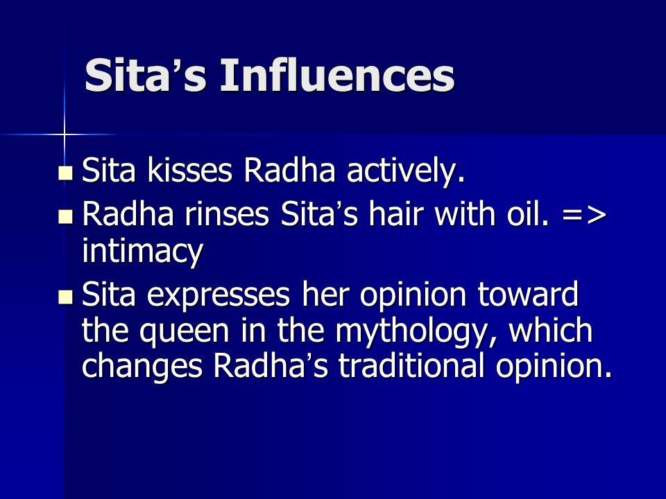 Sita ' s Influences Sita kisses Radha actively. Sita kisses Radha actively.