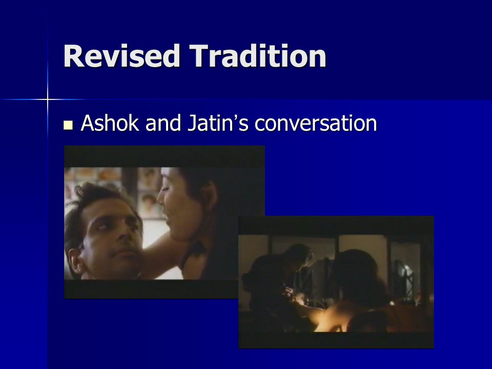 Revised Tradition Ashok and Jatin ' s conversation Ashok and Jatin ' s conversation