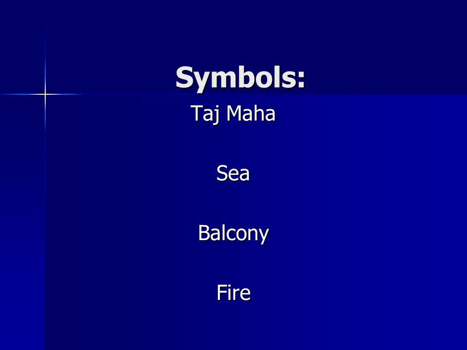 Symbols: Taj Maha SeaBalconyFire