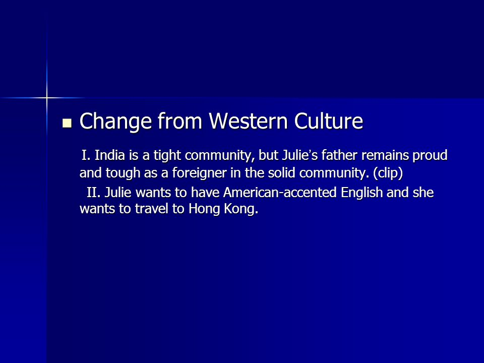 Change from Western Culture Change from Western Culture I.