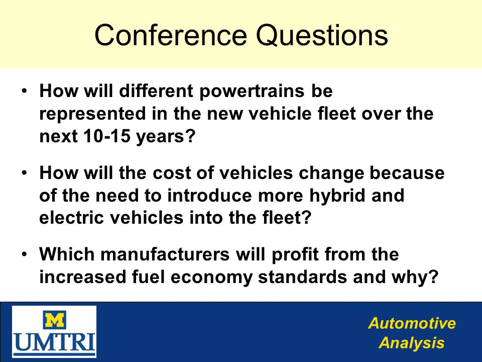 Automotive Analysis Conference Questions How will different powertrains be represented in the new vehicle fleet over the next years.